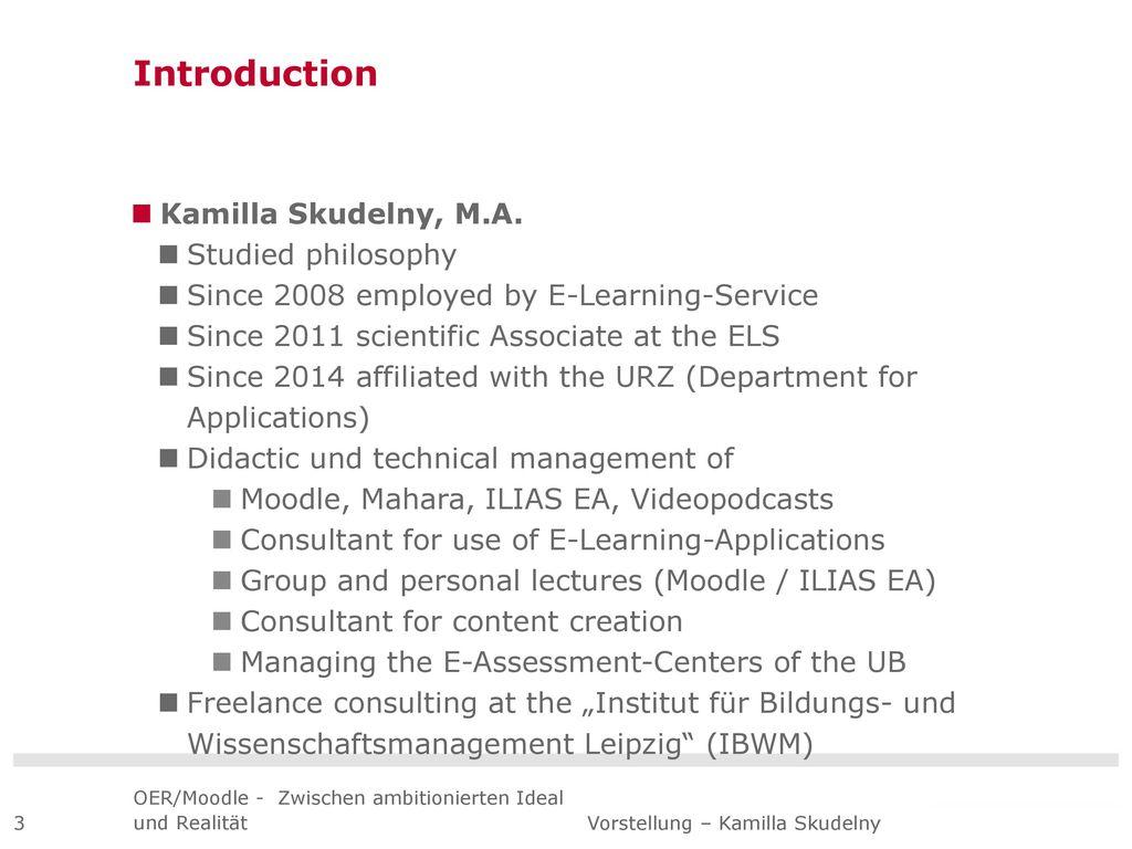 Introduction Kamilla Skudelny, M.A. Studied philosophy
