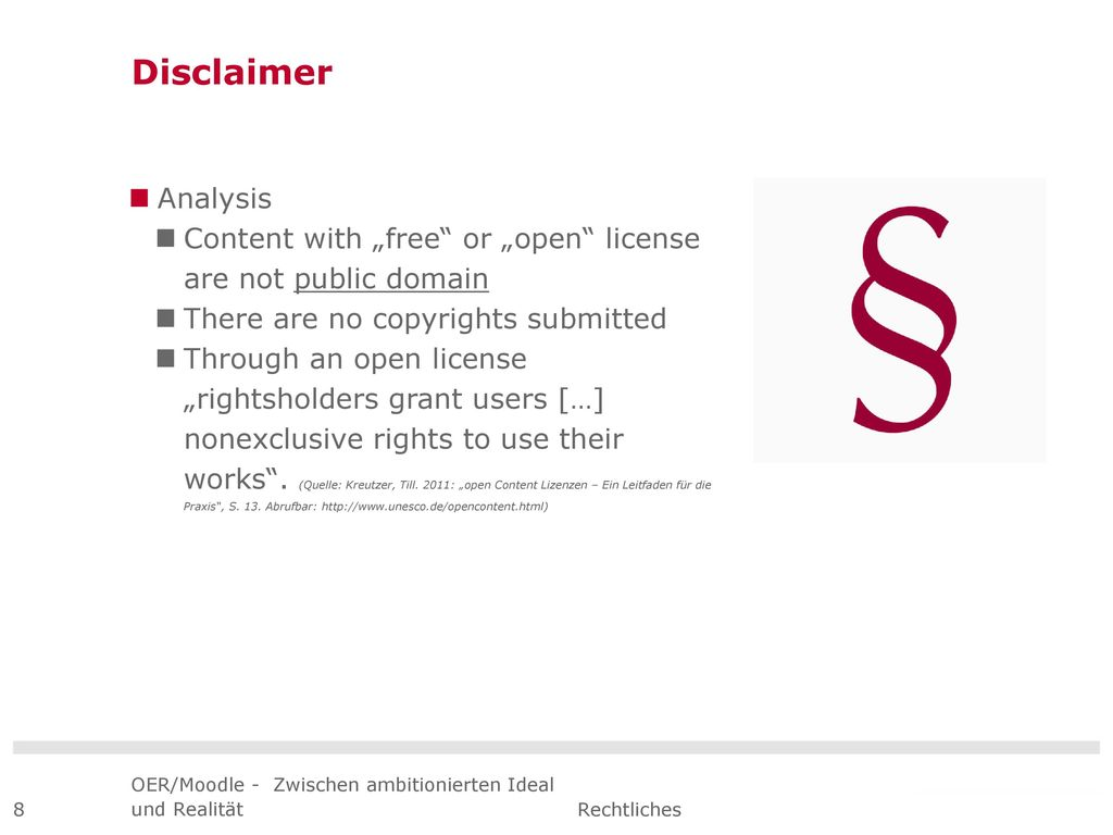 """Disclaimer Analysis. Content with """"free or """"open license are not public domain. There are no copyrights submitted."""