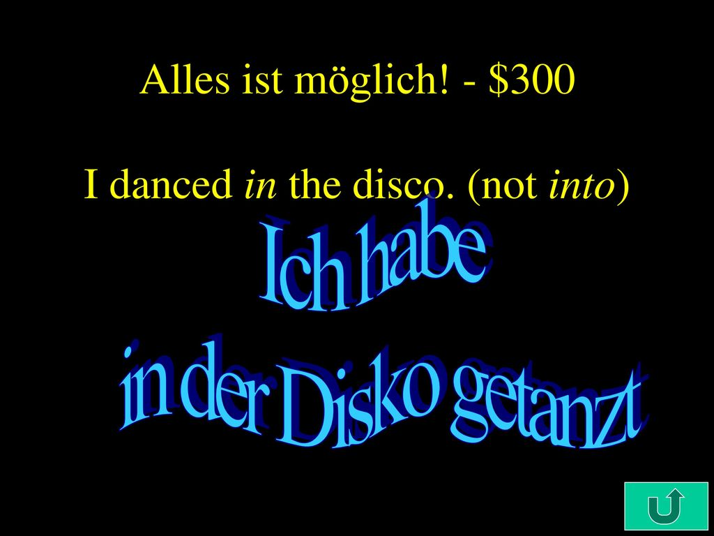 Alles ist möglich! - $300 I danced in the disco. (not into)