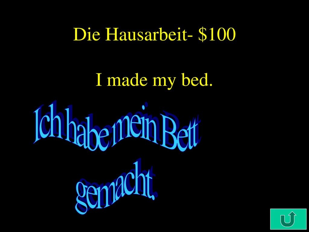 Die Hausarbeit- $100 I made my bed.