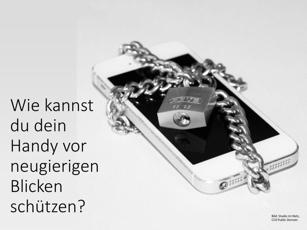 Wie kannst du dein Handy vor neugierigen Blicken schützen