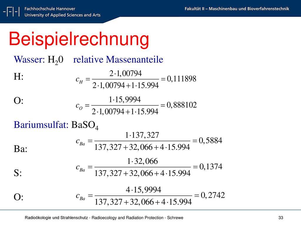Beispielrechnung Wasser: H20 relative Massenanteile H: O: