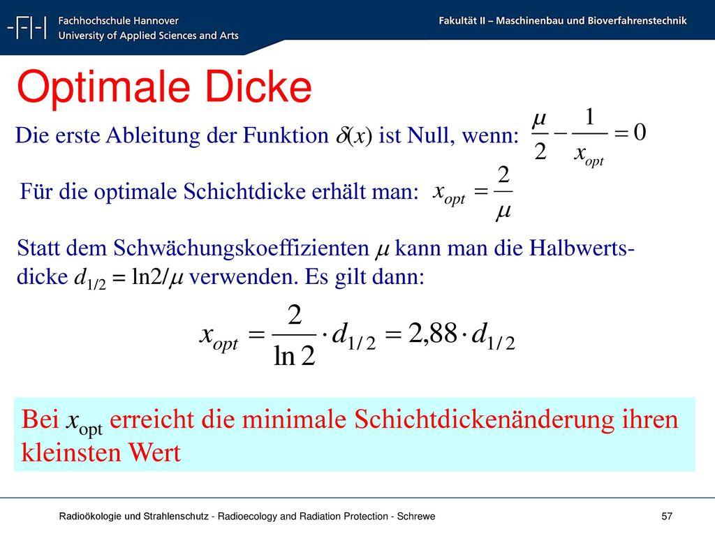 Optimale Dicke Die erste Ableitung der Funktion (x) ist Null, wenn: Für die optimale Schichtdicke erhält man: