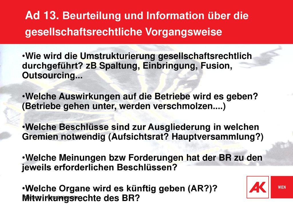 Ad 13. Beurteilung und Information über die gesellschaftsrechtliche Vorgangsweise