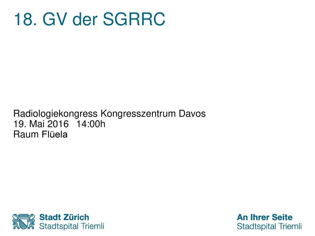 18. GV der SGRRC Radiologiekongress Kongresszentrum Davos