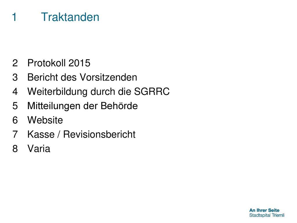 1 Traktanden Protokoll 2015 Bericht des Vorsitzenden