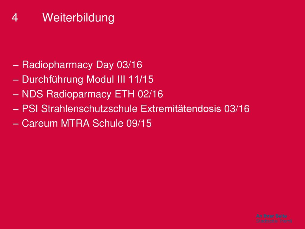4 Weiterbildung Radiopharmacy Day 03/16 Durchführung Modul III 11/15