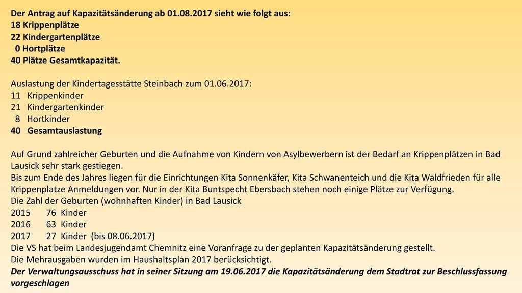Der Antrag auf Kapazitätsänderung ab 01.08.2017 sieht wie folgt aus: