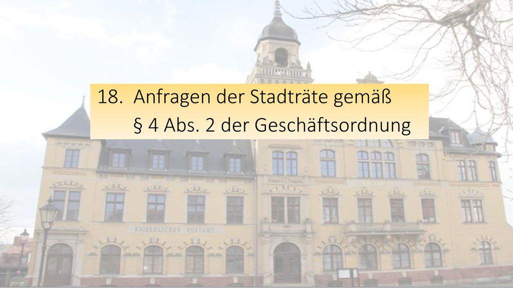 18. Anfragen der Stadträte gemäß § 4 Abs. 2 der Geschäftsordnung