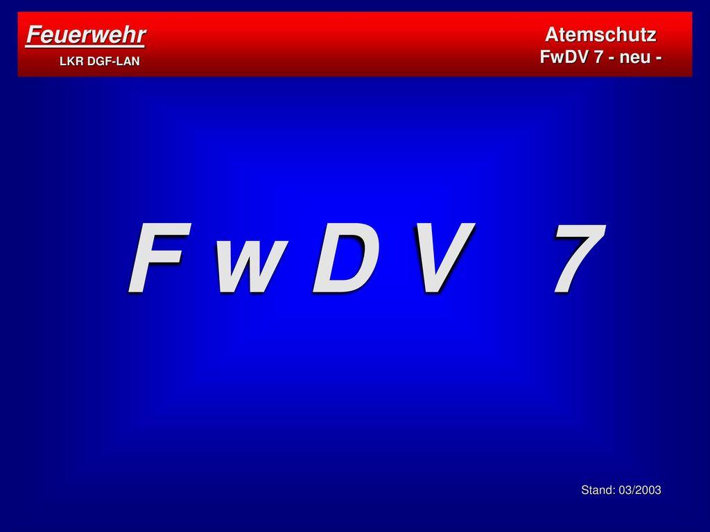 F w D V 7 Feuerwehr LKR DGF-LAN Atemschutz FwDV 7 - neu -