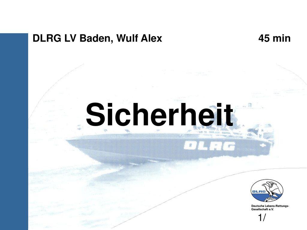 Sicherheit DLRG LV Baden, Wulf Alex 45 min 1/