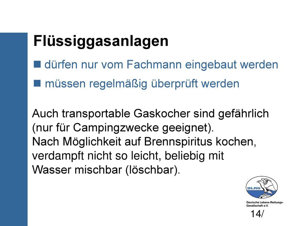Flüssiggasanlagen dürfen nur vom Fachmann eingebaut werden