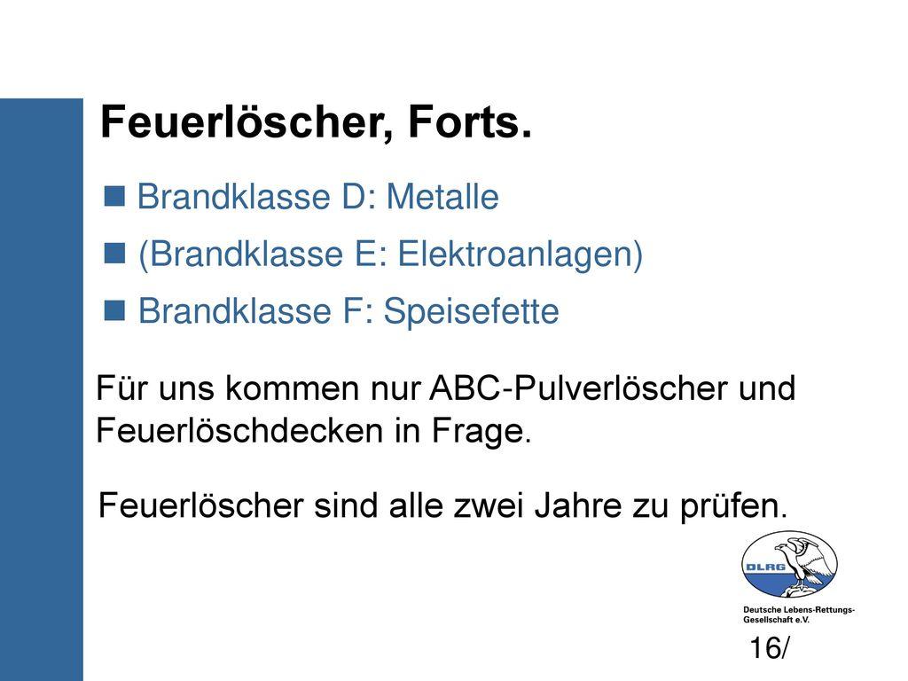 Feuerlöscher, Forts. Brandklasse D: Metalle