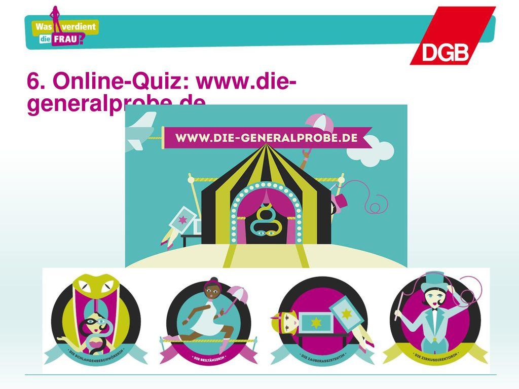 6. Online-Quiz: www.die-generalprobe.de