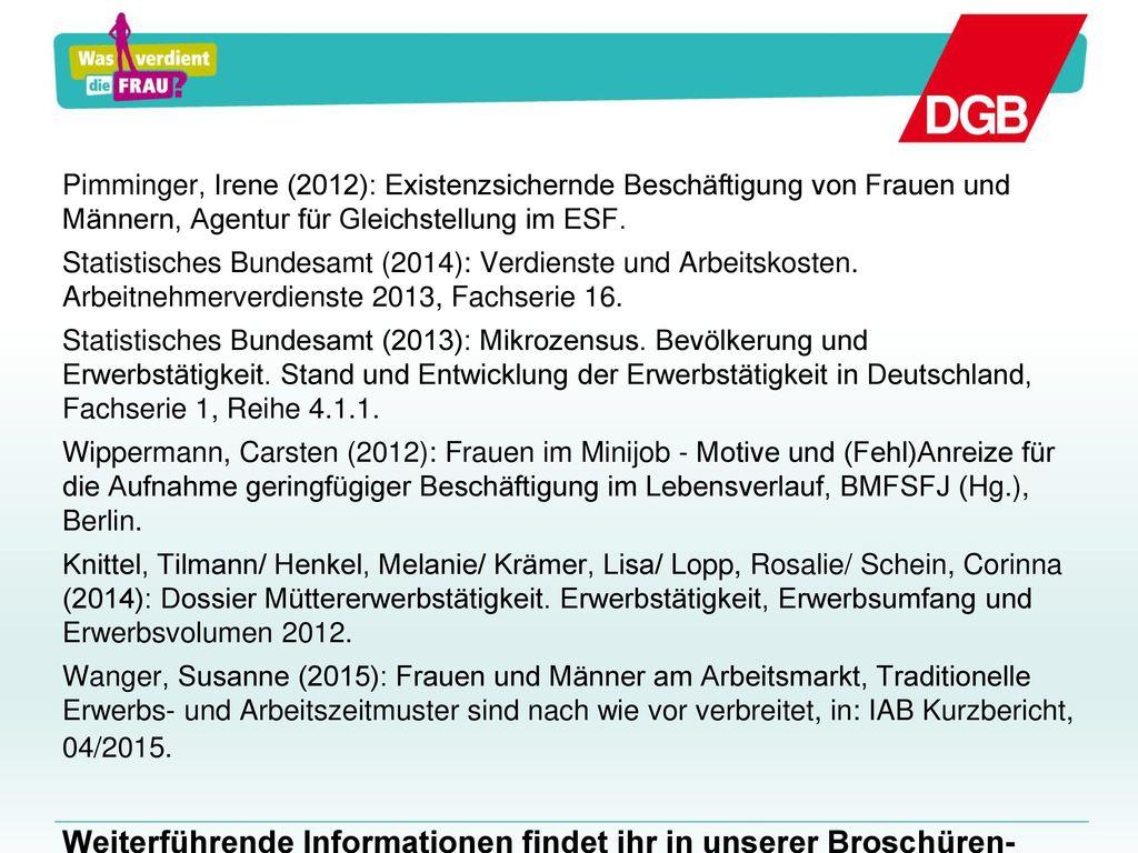 Pimminger, Irene (2012): Existenzsichernde Beschäftigung von Frauen und Männern, Agentur für Gleichstellung im ESF.
