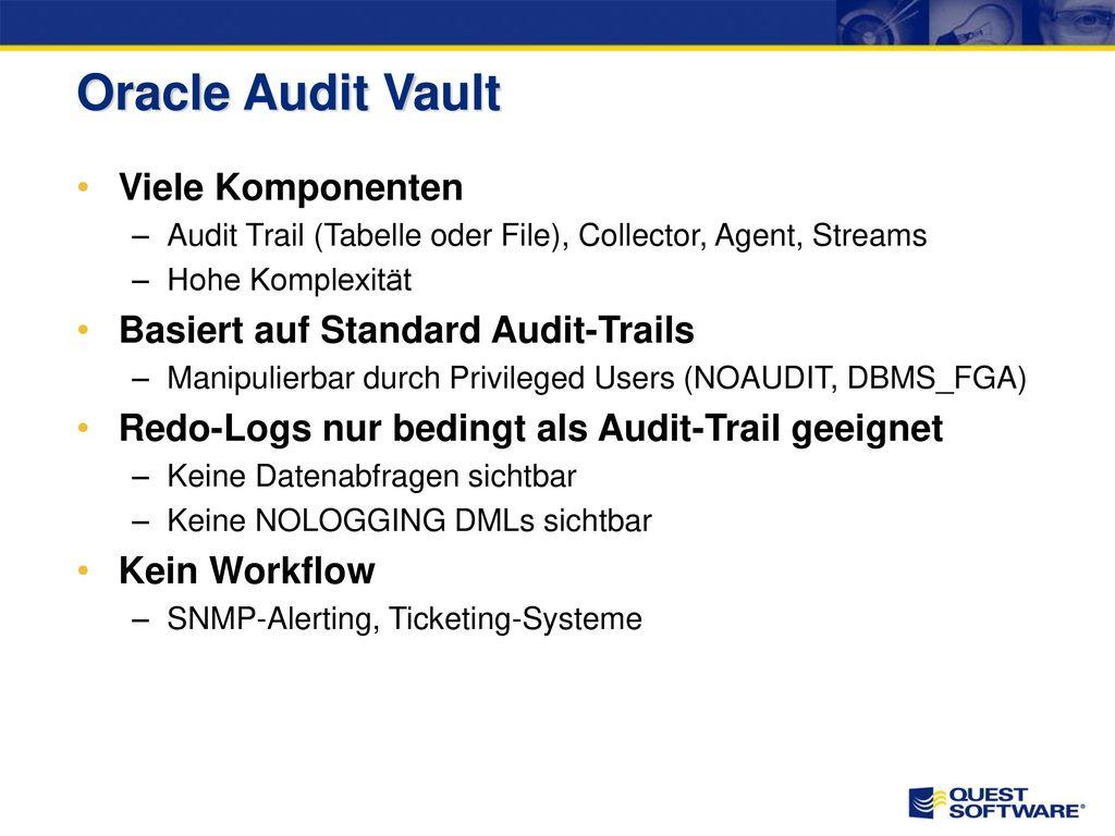 Oracle Audit Vault Gemeinsames Repository für vorhandene Audit-Trails