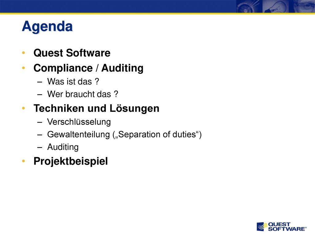 Agenda Quest Software Compliance / Auditing Techniken und Lösungen