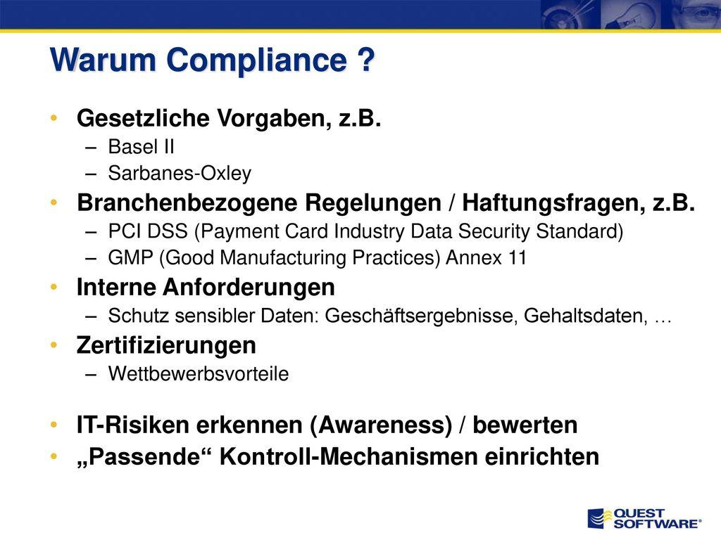 Warum Compliance Gesetzliche Vorgaben, z.B.