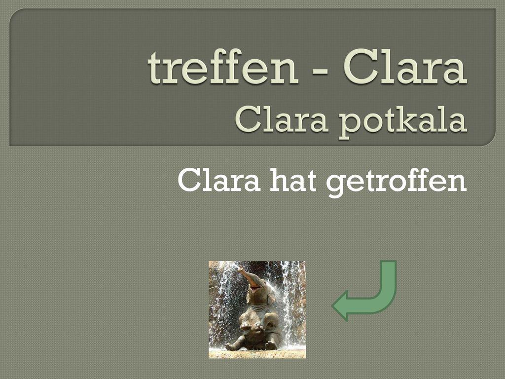 treffen - Clara Clara potkala