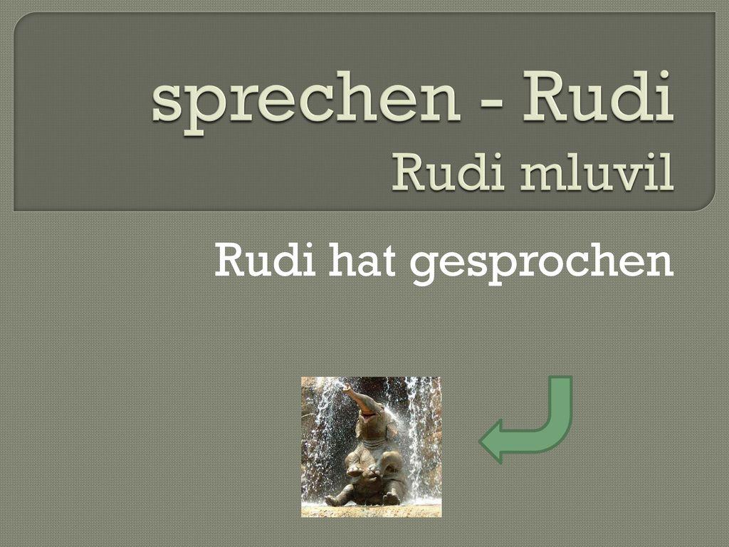 sprechen - Rudi Rudi mluvil