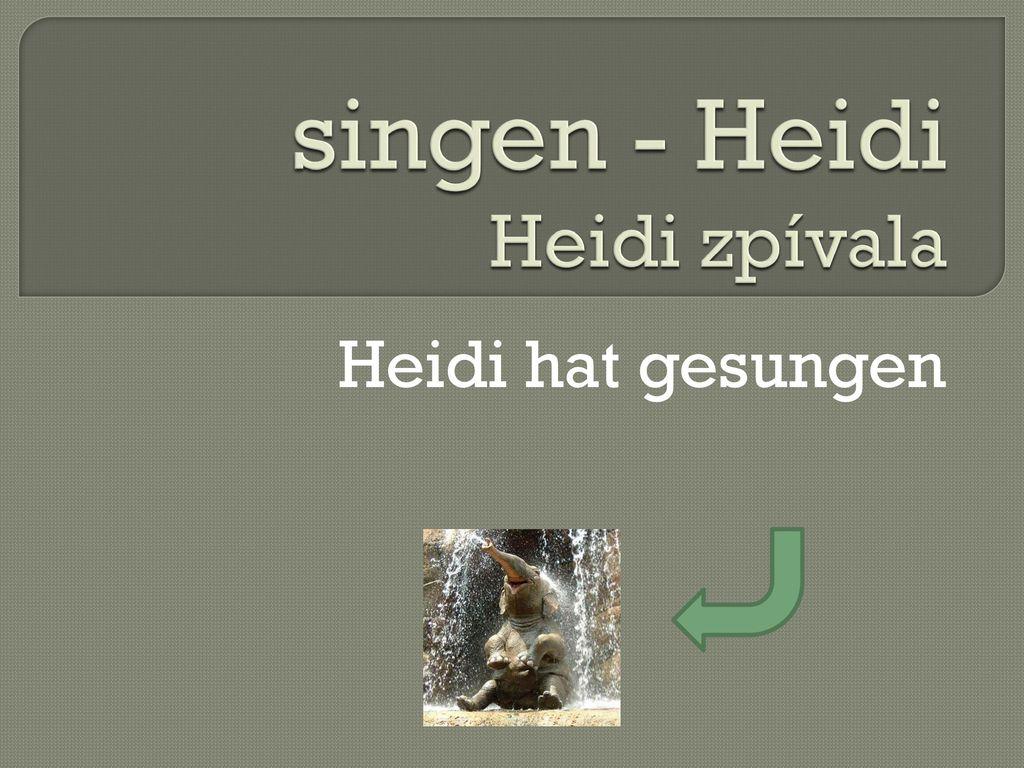 singen - Heidi Heidi zpívala