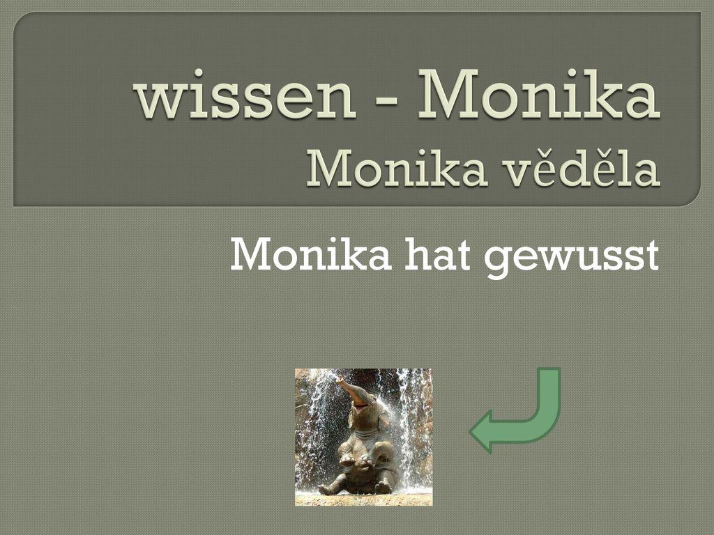 wissen - Monika Monika věděla