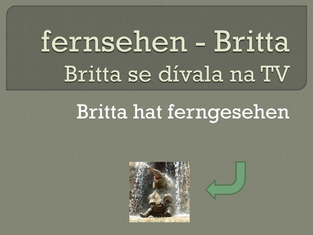 fernsehen - Britta Britta se dívala na TV