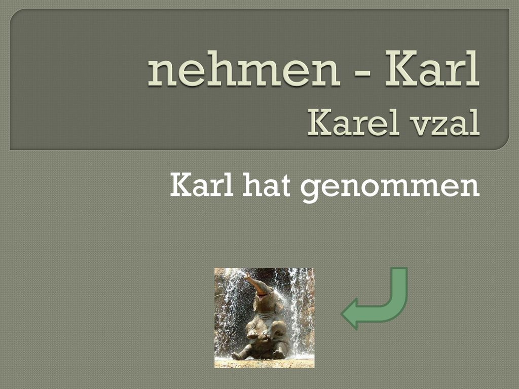 nehmen - Karl Karel vzal