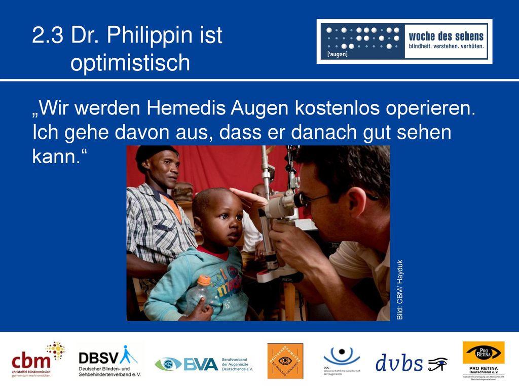 2.3 Dr. Philippin ist optimistisch