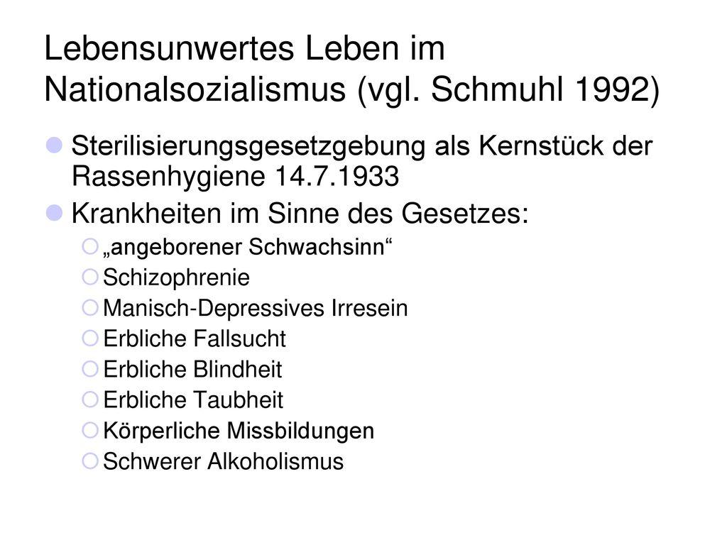 Lebensunwertes Leben im Nationalsozialismus (vgl. Schmuhl 1992)