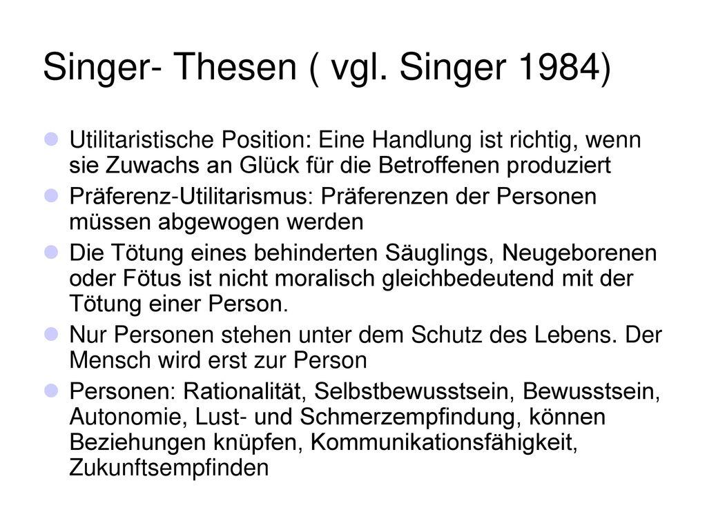Singer- Thesen ( vgl. Singer 1984)