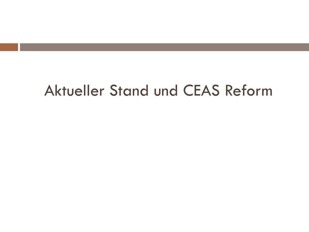 Aktueller Stand und CEAS Reform