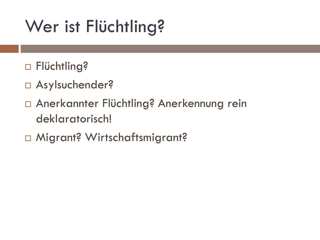 Wer ist Flüchtling Flüchtling Asylsuchender