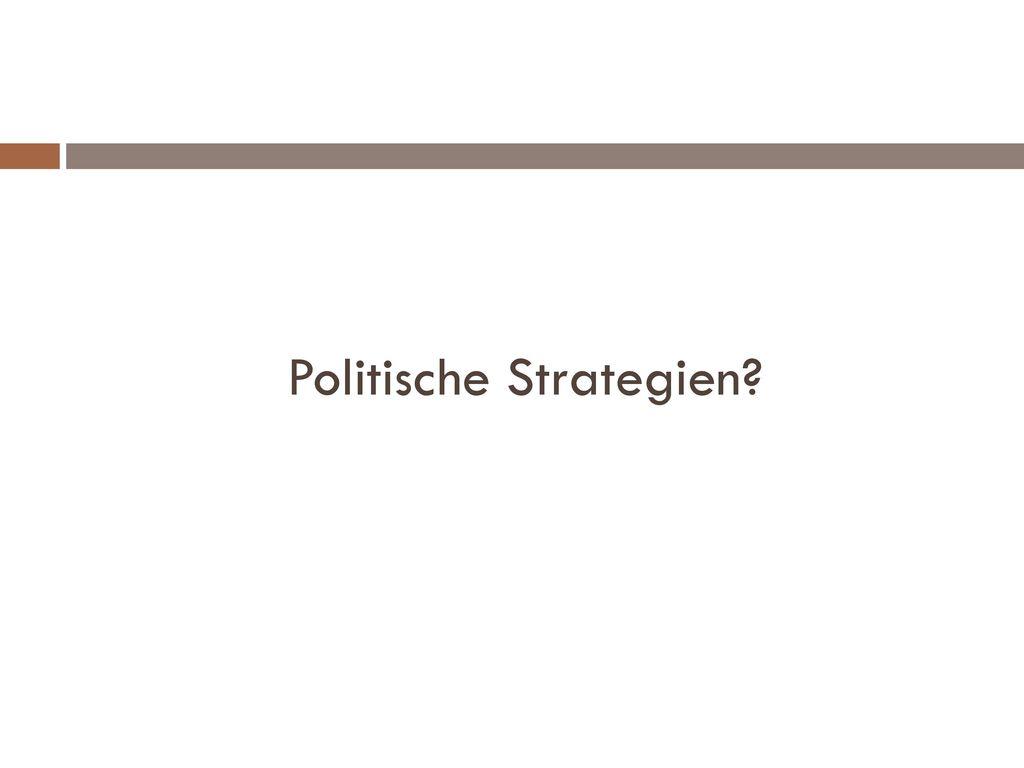 Politische Strategien