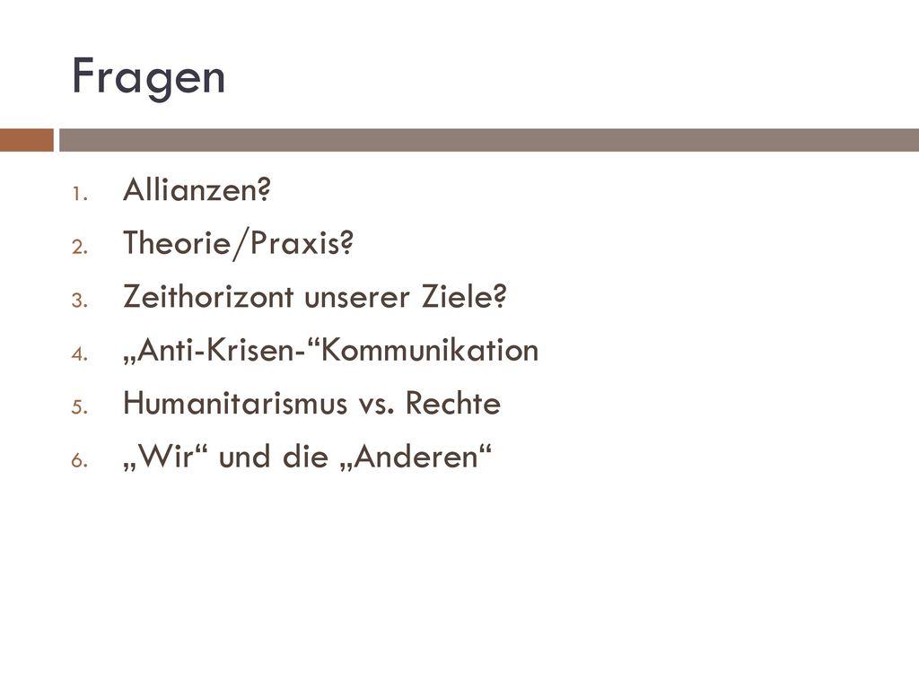 Fragen Allianzen Theorie/Praxis Zeithorizont unserer Ziele