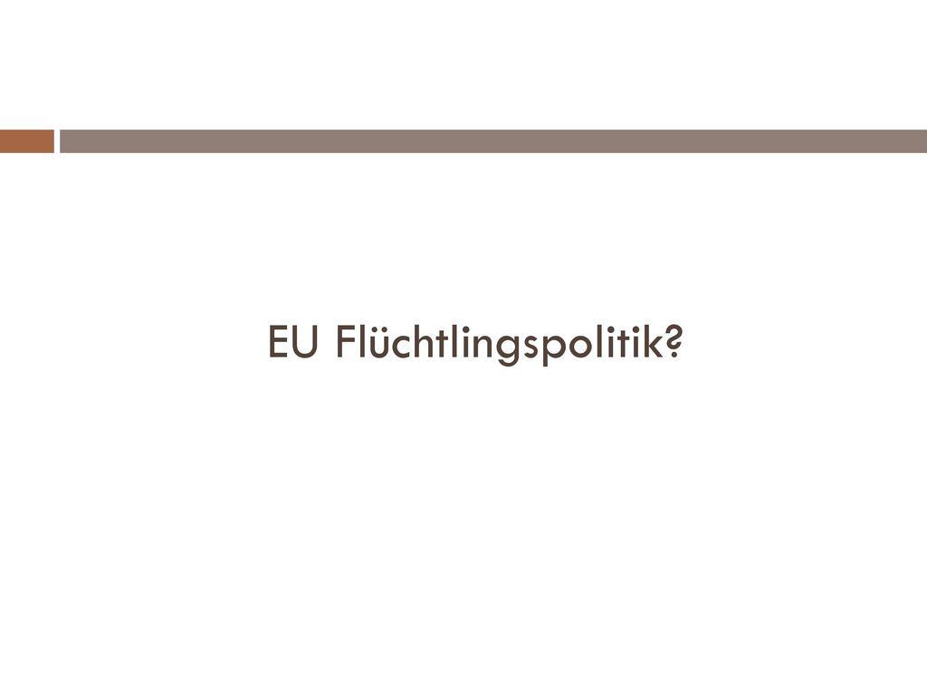 EU Flüchtlingspolitik