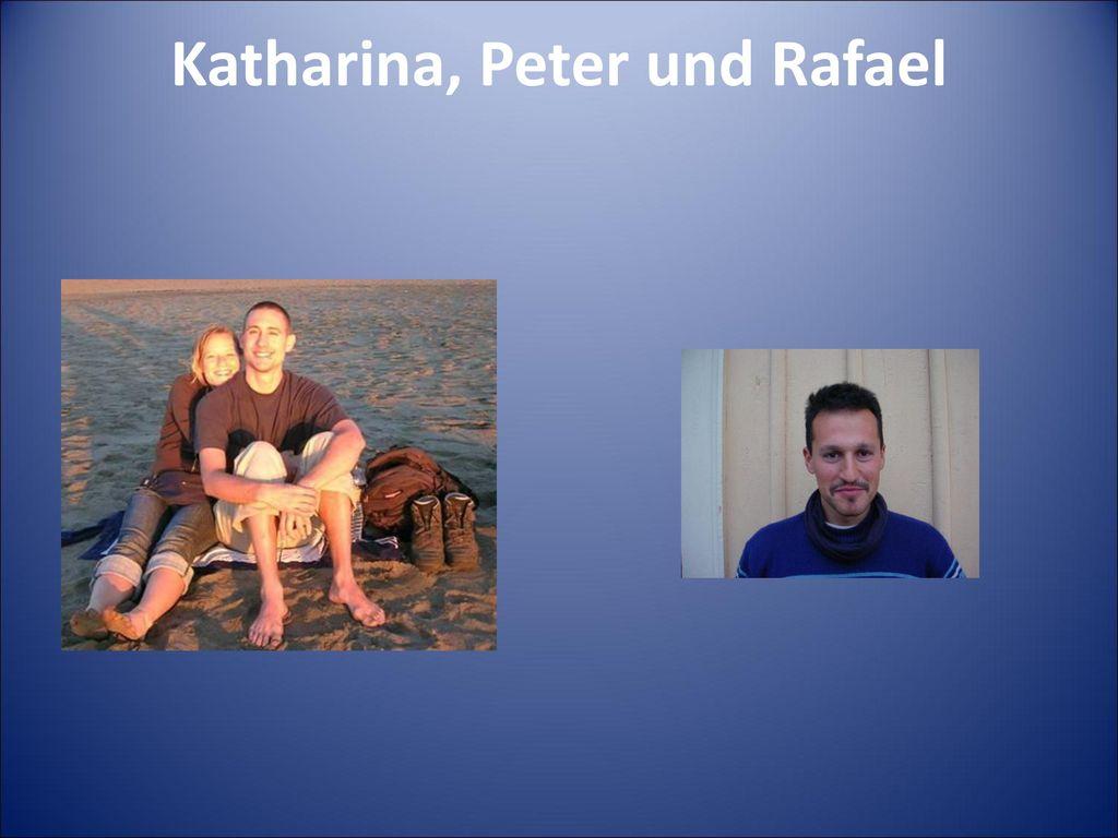 Katharina, Peter und Rafael