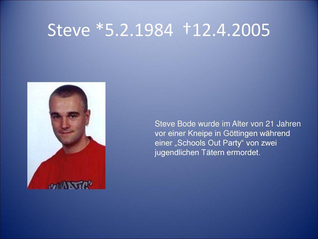 Steve *5.2.1984 †12.4.2005