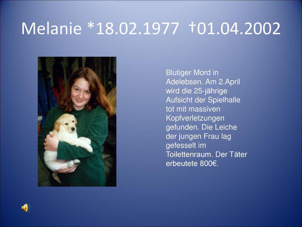 Melanie *18.02.1977 †01.04.2002