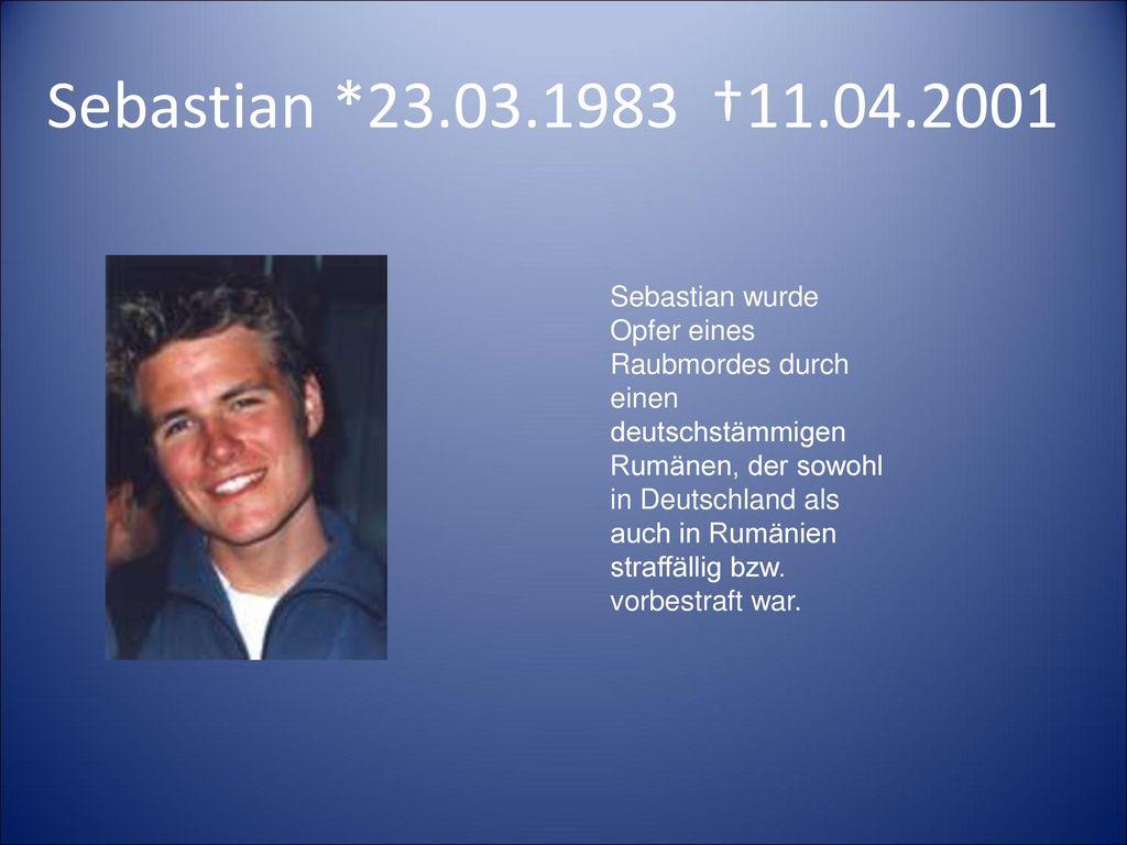 Sebastian *23.03.1983 †11.04.2001