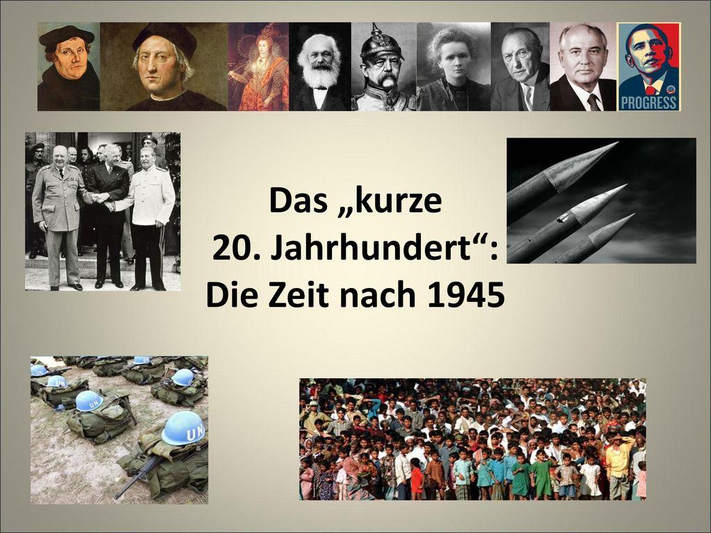 """Das """"kurze 20. Jahrhundert : Die Zeit nach 1945"""