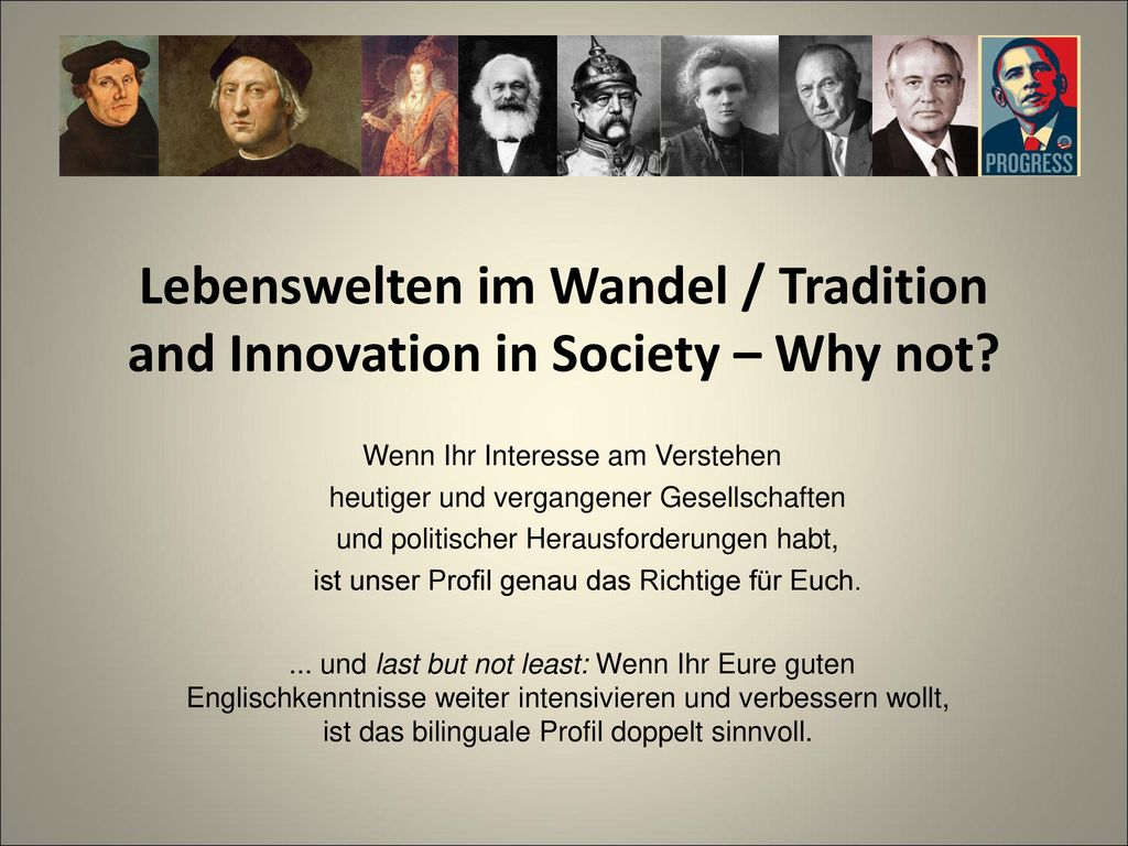 Lebenswelten im Wandel / Tradition and Innovation in Society – Why not