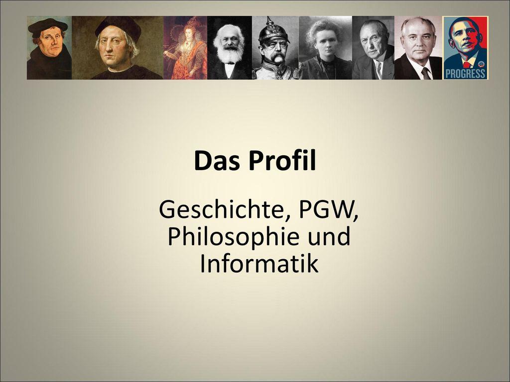 Geschichte, PGW, Philosophie und Informatik