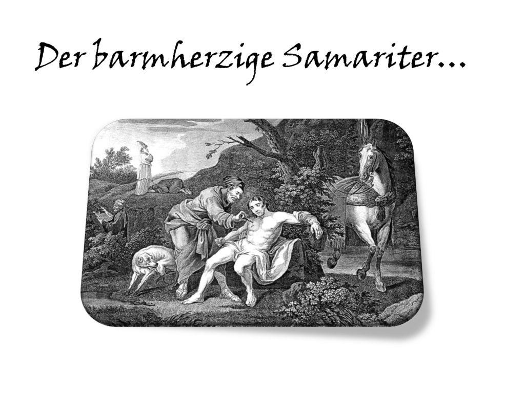 Der barmherzige Samariter…