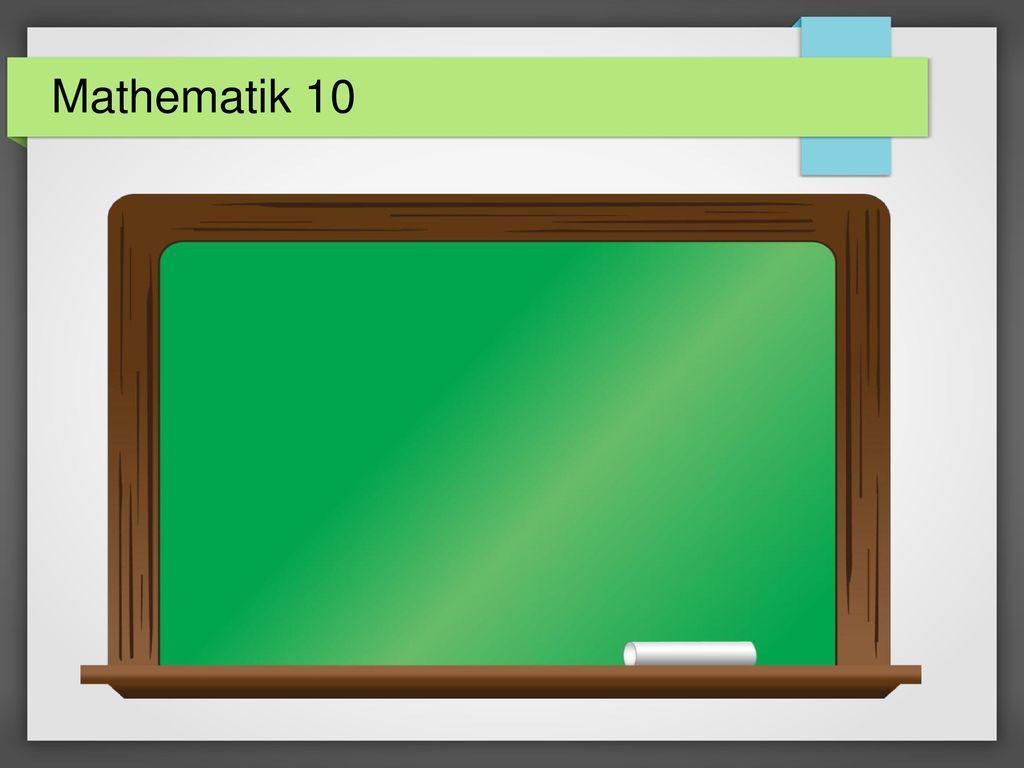 Mathematik 10