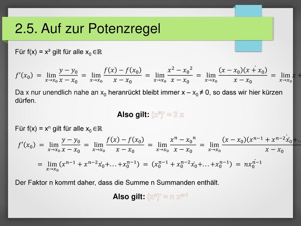 2.5. Auf zur Potenzregel Also gilt: (x²) = 2 x