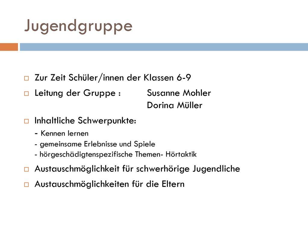 Jugendgruppe Zur Zeit Schüler/innen der Klassen 6-9