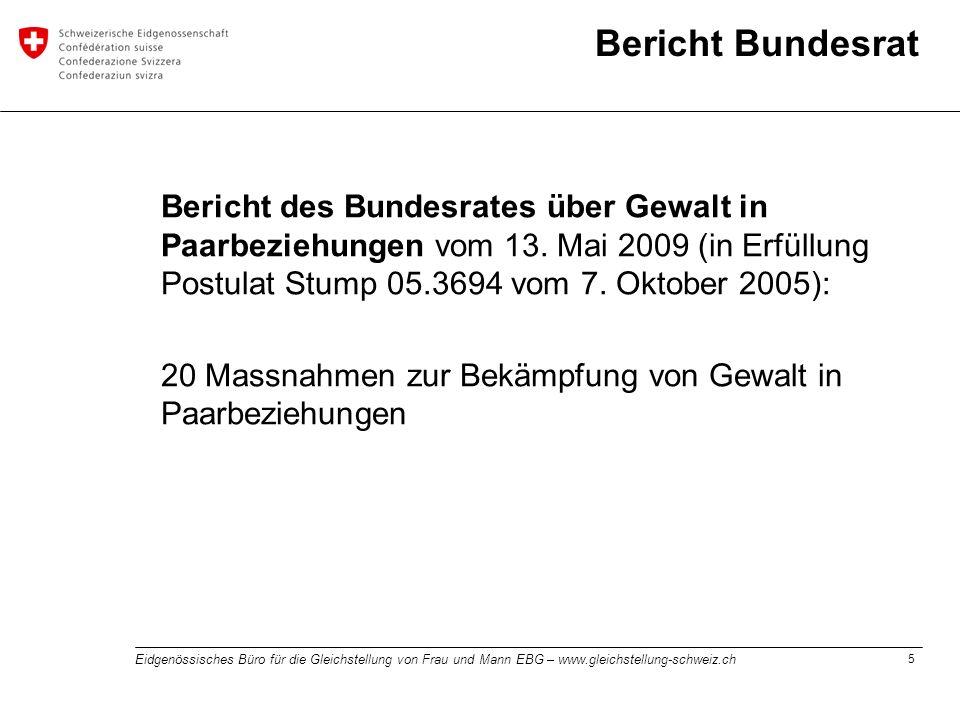 Bericht Bundesrat Bericht des Bundesrates über Gewalt in Paarbeziehungen vom 13. Mai 2009 (in Erfüllung Postulat Stump 05.3694 vom 7. Oktober 2005):