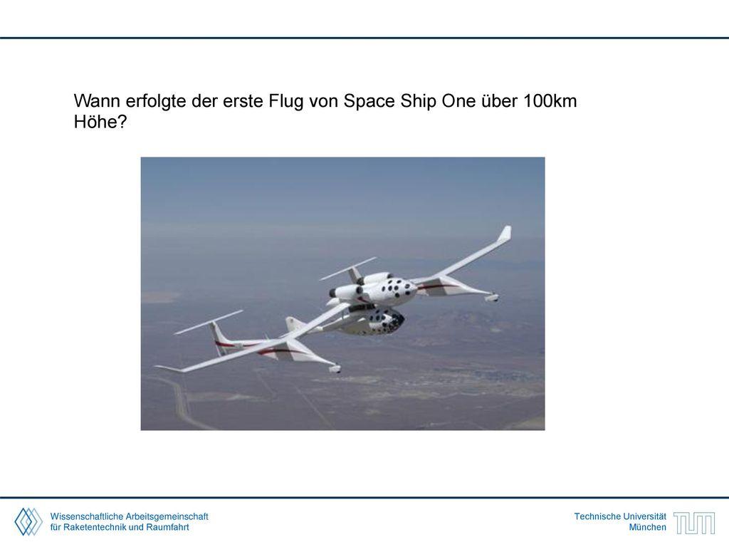 Wann erfolgte der erste Flug von Space Ship One über 100km Höhe