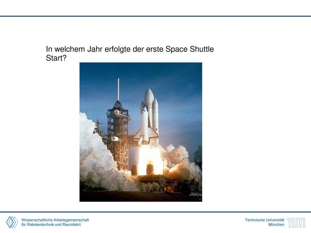 In welchem Jahr erfolgte der erste Space Shuttle Start